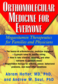 Orthomolecular Medicine For Everyone: Megavitamin Therapeutics for Families and Physician